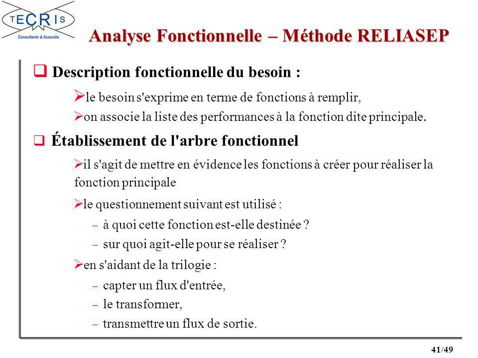 41/49 Description fonctionnelle du besoin : le besoin s exprime en terme de fonctions à remplir, on associe la liste des performances à la fonction dite principale.