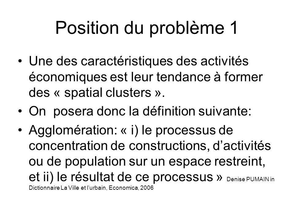 Position du problème 1 Une des caractéristiques des activités économiques est leur tendance à former des « spatial clusters ». On posera donc la défin
