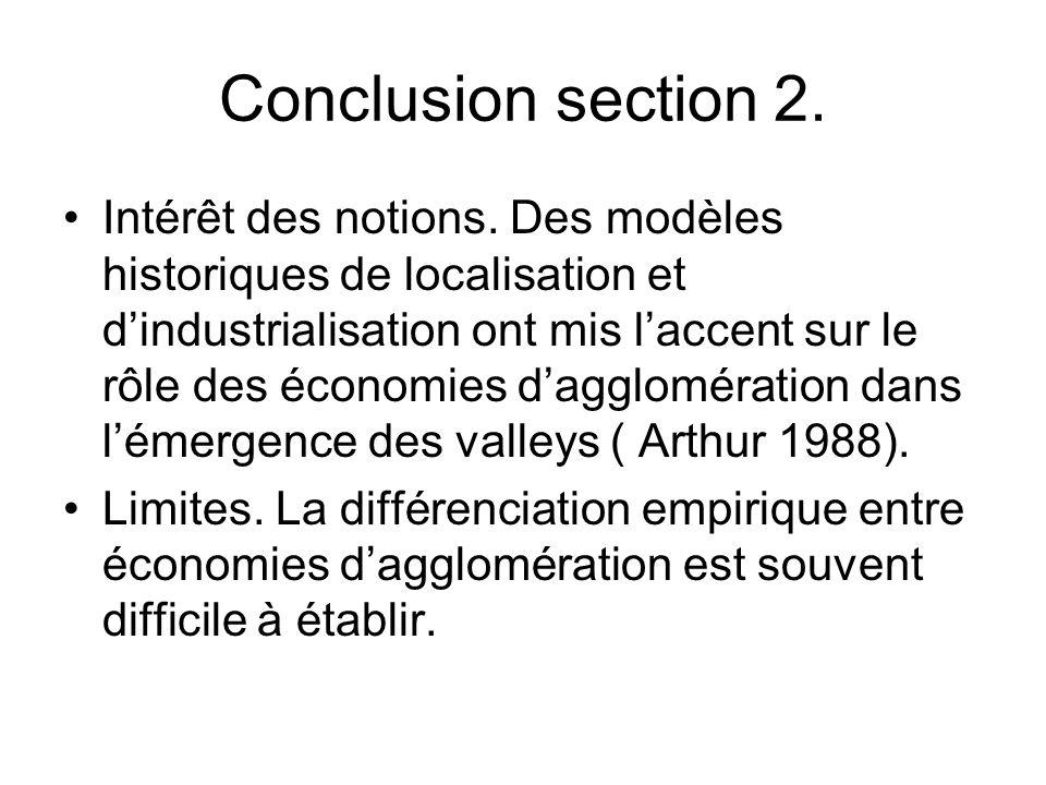 Conclusion section 2. Intérêt des notions. Des modèles historiques de localisation et dindustrialisation ont mis laccent sur le rôle des économies dag
