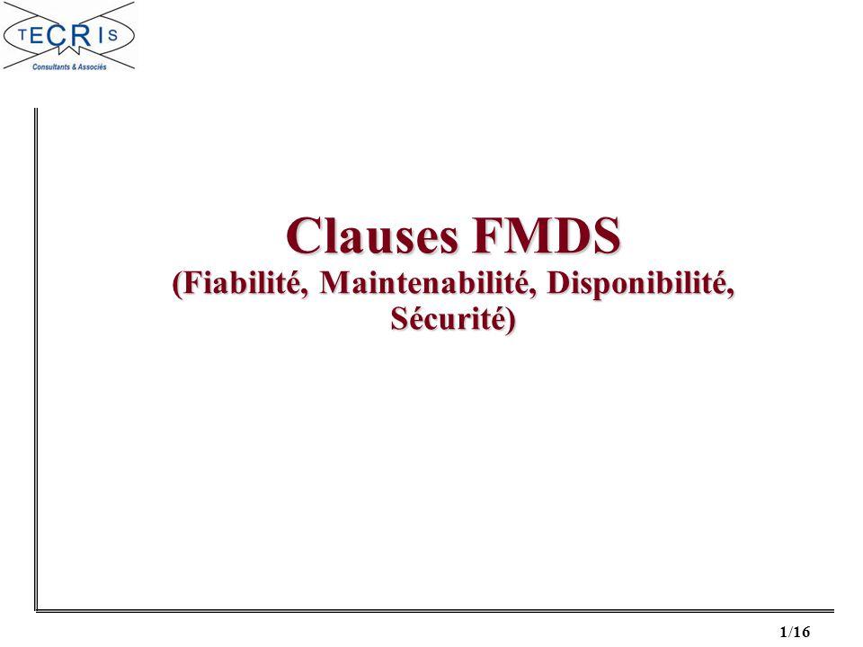 1/16 Clauses FMDS (Fiabilité, Maintenabilité, Disponibilité, Sécurité)