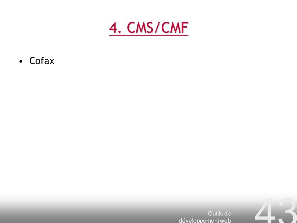 Outils de développement web 43 4. CMS/CMF Cofax