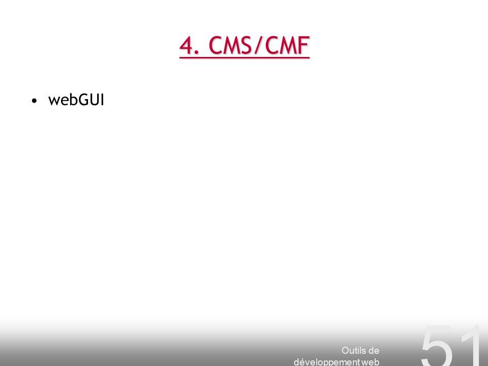 Outils de développement web 51 4. CMS/CMF webGUI