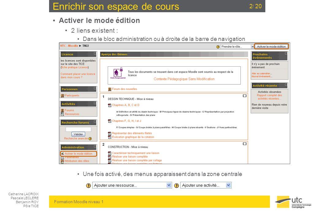 Catherine LACROIX Pascale LECLERE Benjamin ROY Pôle TICE Formation Moodle niveau 1 / 20 Informations obligatoires : licences 3