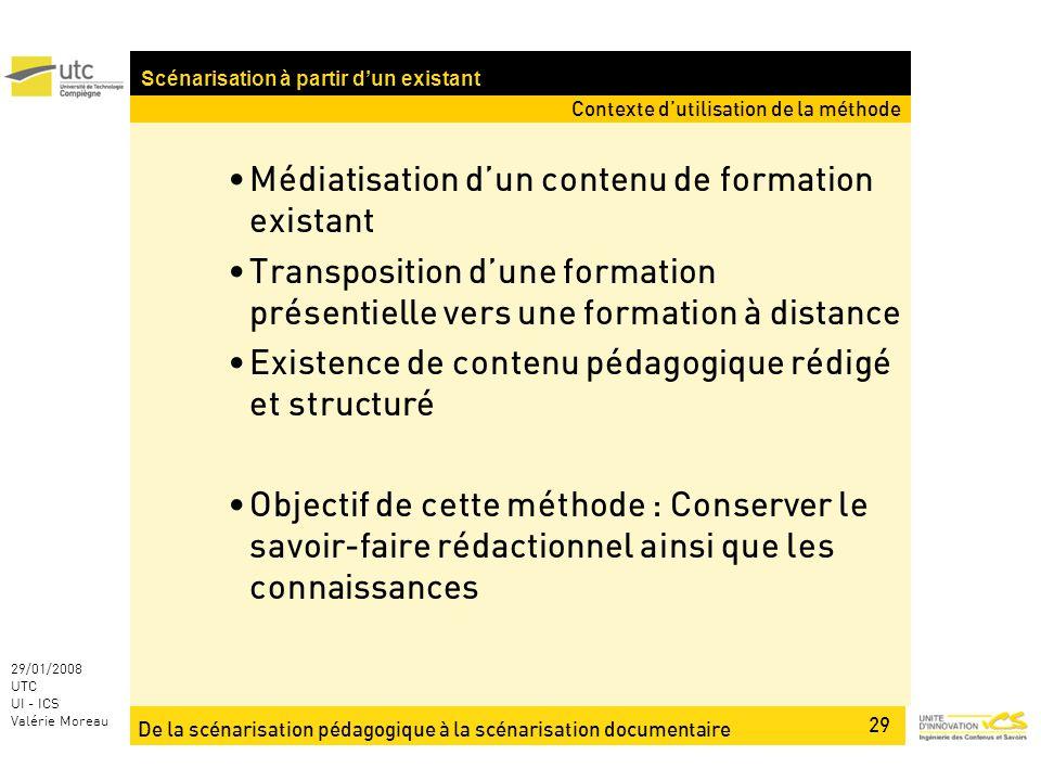 De la scénarisation pédagogique à la scénarisation documentaire 29 29/01/2008 UTC UI - ICS Valérie Moreau Médiatisation dun contenu de formation exist