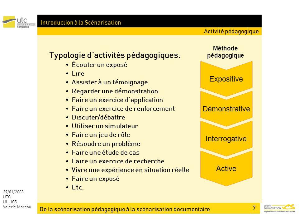 De la scénarisation pédagogique à la scénarisation documentaire 7 29/01/2008 UTC UI - ICS Valérie Moreau Introduction à la Scénarisation Typologie dac