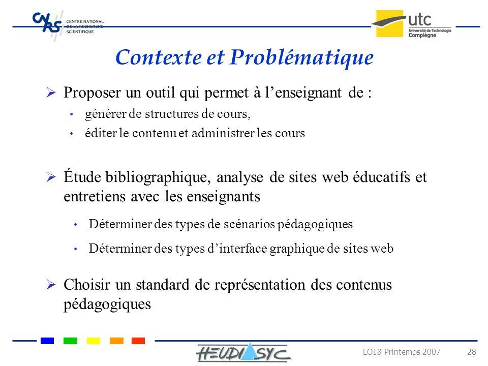 LO18 Printemps 2007 27 Vers netUniversité Nouvelle direction de recherche Faire évoluer les fonctionnalités du guide CEPIAH netUniversité – Un environ