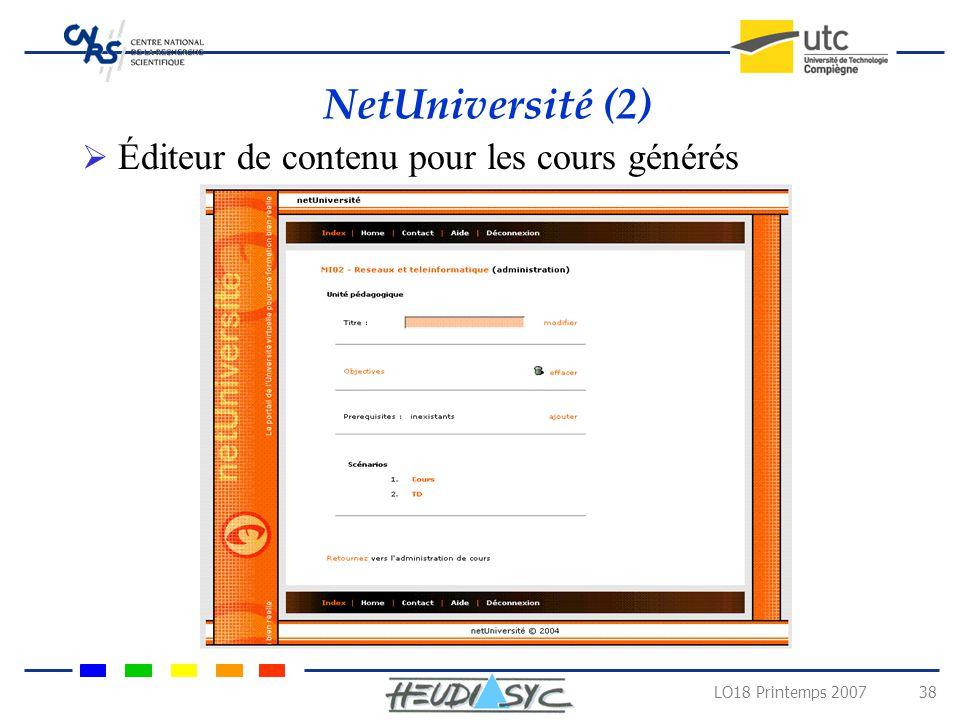 LO18 Printemps 2007 37 NetUniversité (1) Portail Web: administration, conception et affichage de cours online
