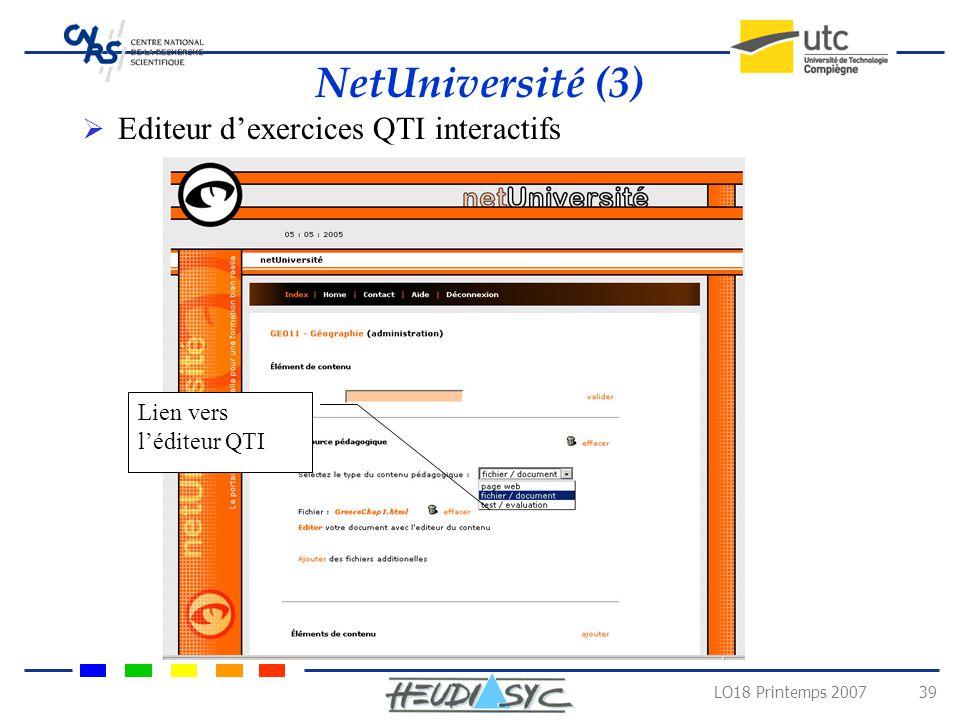 LO18 Printemps 2007 38 NetUniversité (2) Éditeur de contenu pour les cours générés