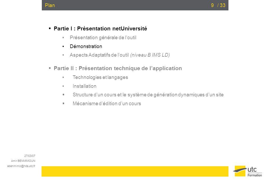 27/03/07 Amir BENMIMOUN abenmimo@hds.utc.fr / 3310Démonstration DEMO netUniversité Création dun cours Edition du contenu