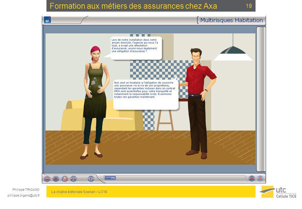 Philippe TRIGANO philippe.trigano@utc.fr La chaîne éditoriale Scenari – LO18 Formation aux métiers des assurances chez Axa 19