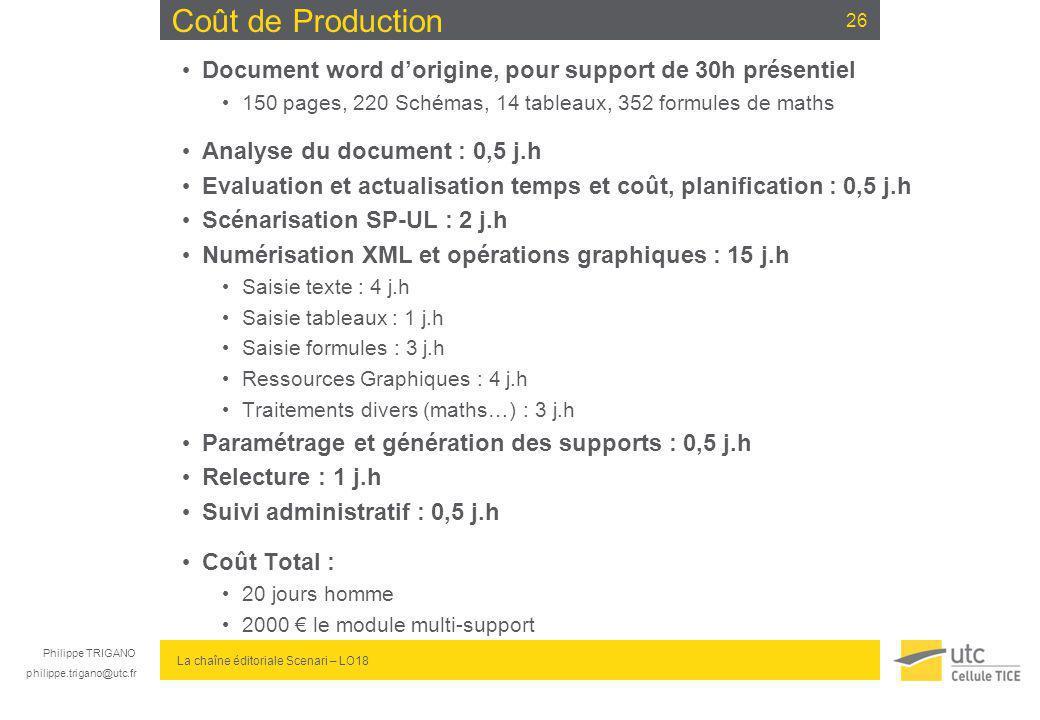 Philippe TRIGANO philippe.trigano@utc.fr La chaîne éditoriale Scenari – LO18 Coût de Production Document word dorigine, pour support de 30h présentiel