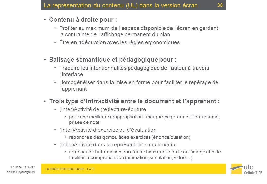 Philippe TRIGANO philippe.trigano@utc.fr La chaîne éditoriale Scenari – LO18 La représentation du contenu (UL) dans la version écran Contenu à droite