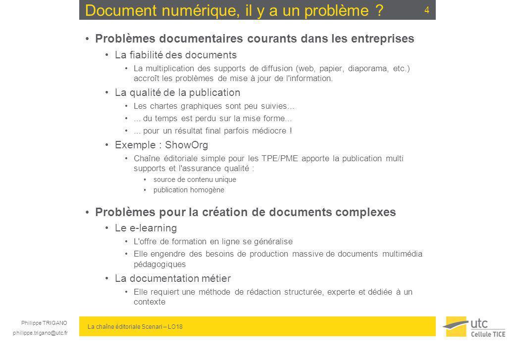 Philippe TRIGANO philippe.trigano@utc.fr La chaîne éditoriale Scenari – LO18 Document numérique, il y a un problème ? Problèmes documentaires courants