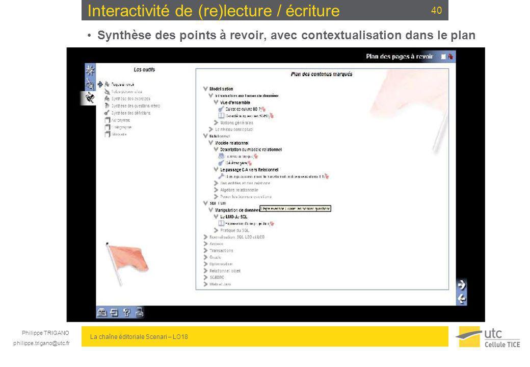 Philippe TRIGANO philippe.trigano@utc.fr La chaîne éditoriale Scenari – LO18 Interactivité de (re)lecture / écriture Synthèse des points à revoir, ave