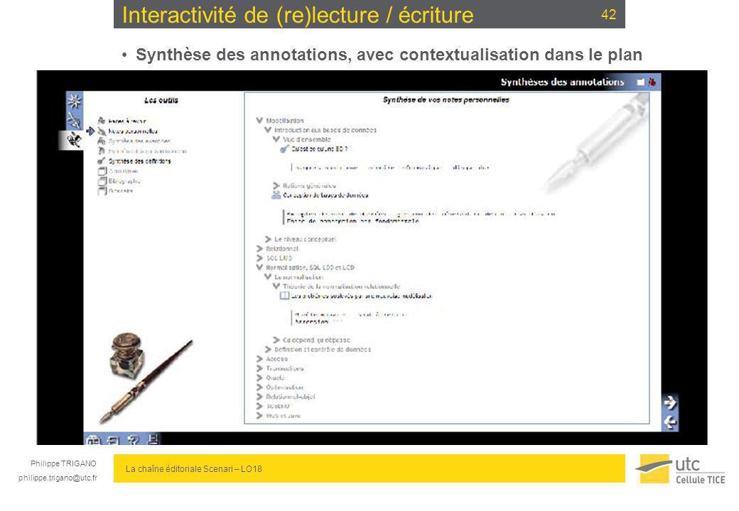 Philippe TRIGANO philippe.trigano@utc.fr La chaîne éditoriale Scenari – LO18 Interactivité de (re)lecture / écriture Synthèse des annotations, avec co