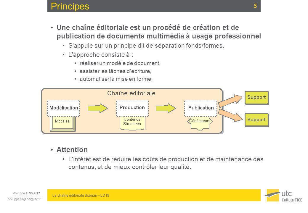 Philippe TRIGANO philippe.trigano@utc.fr La chaîne éditoriale Scenari – LO18 Principes Une chaîne éditoriale est un procédé de création et de publicat