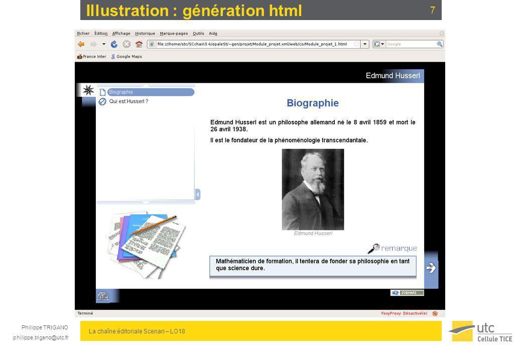Philippe TRIGANO philippe.trigano@utc.fr La chaîne éditoriale Scenari – LO18 Illustration : génération html 7