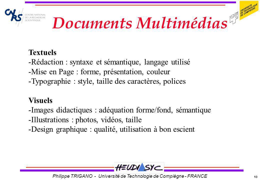 10 Philippe TRIGANO - Université de Technologie de Compiègne - FRANCE Documents Multimédias Textuels -Rédaction : syntaxe et sémantique, langage utili