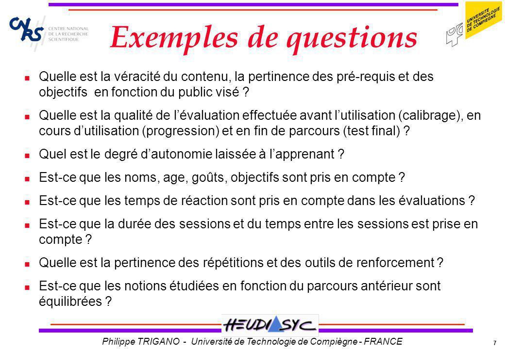 7 Philippe TRIGANO - Université de Technologie de Compiègne - FRANCE Exemples de questions Quelle est la véracité du contenu, la pertinence des pré-re