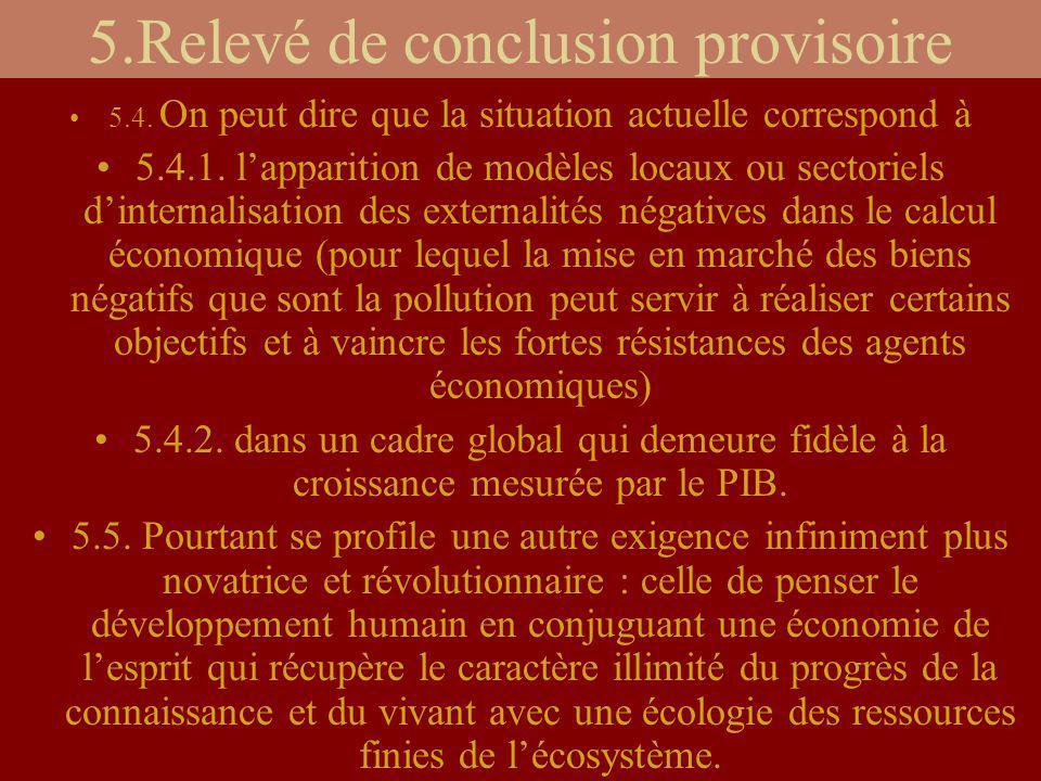 5.Relevé de conclusion provisoire 5.4. On peut dire que la situation actuelle correspond à 5.4.1. lapparition de modèles locaux ou sectoriels dinterna