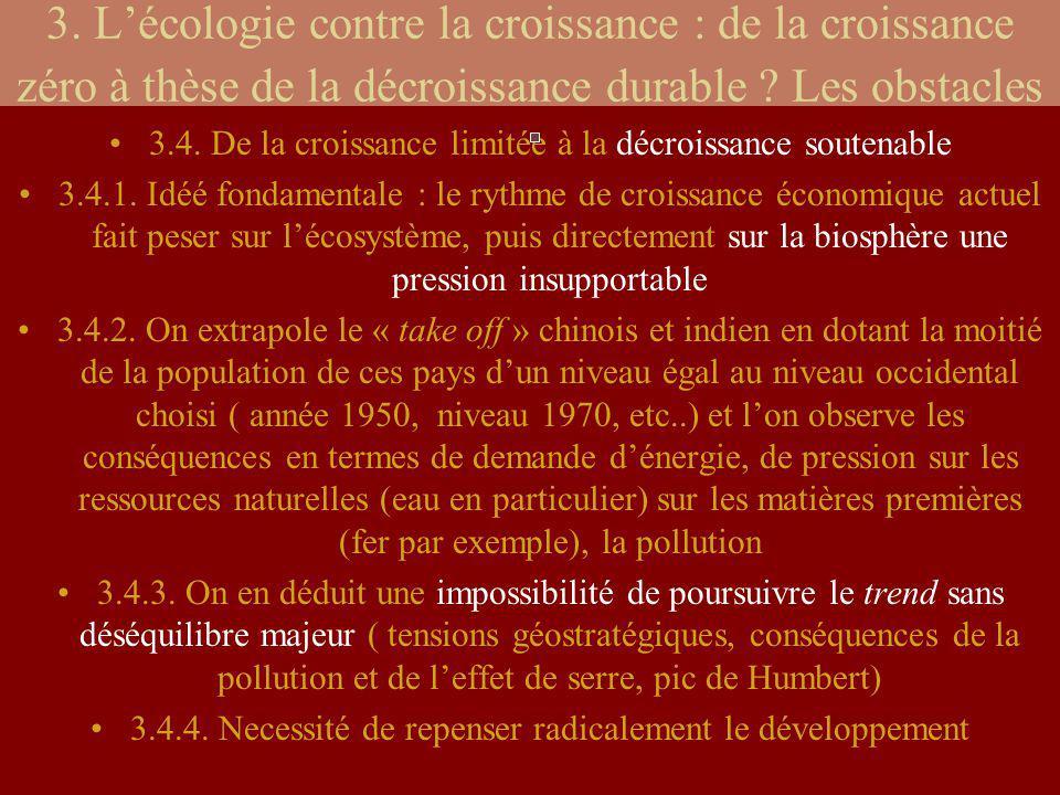 3. Lécologie contre la croissance : de la croissance zéro à thèse de la décroissance durable ? Les obstacles 3.4. De la croissance limitée à la décroi