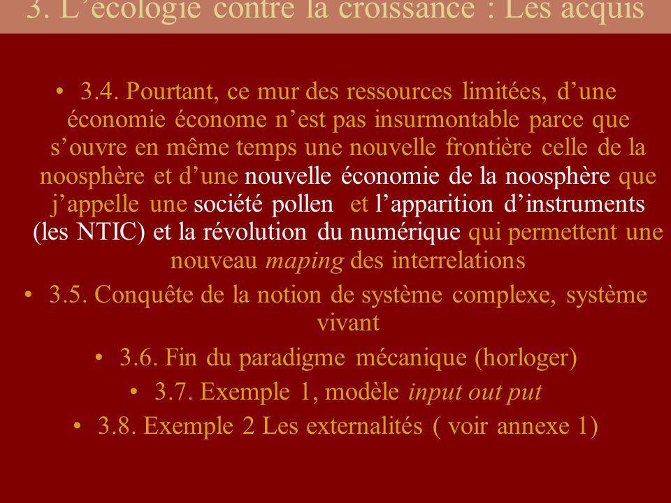 3. Lécologie contre la croissance : Les acquis 3.4. Pourtant, ce mur des ressources limitées, dune économie économe nest pas insurmontable parce que s