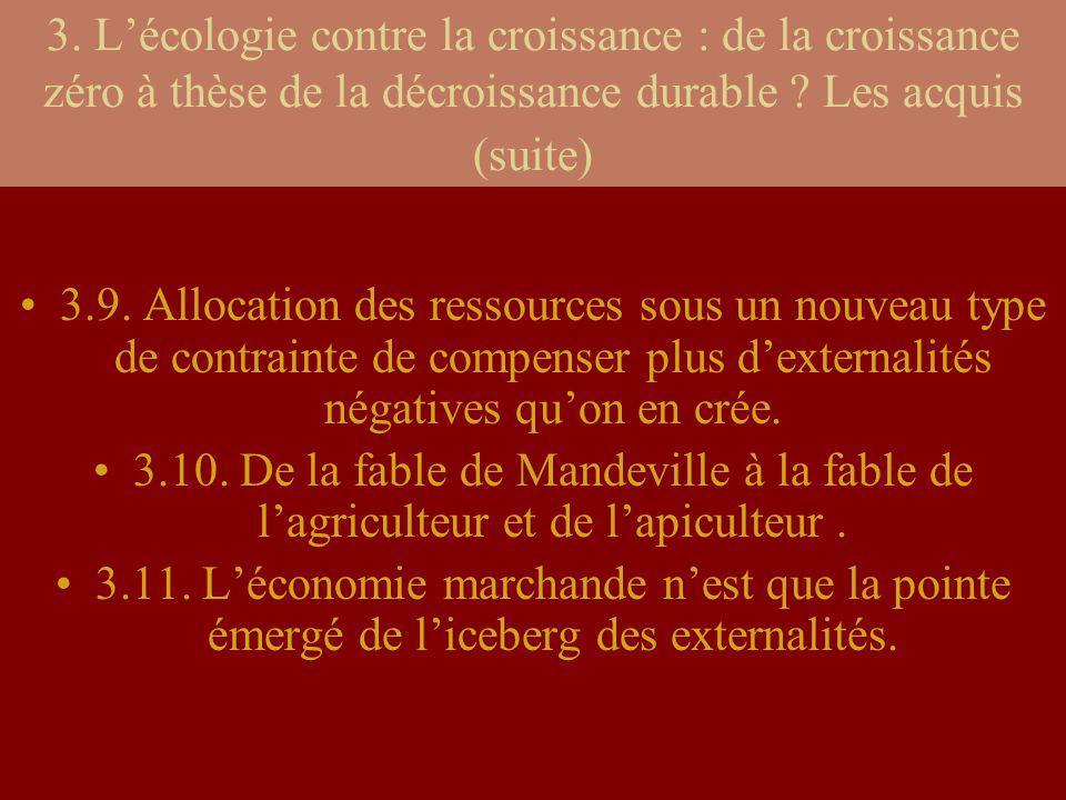 3. Lécologie contre la croissance : de la croissance zéro à thèse de la décroissance durable ? Les acquis (suite) 3.9. Allocation des ressources sous