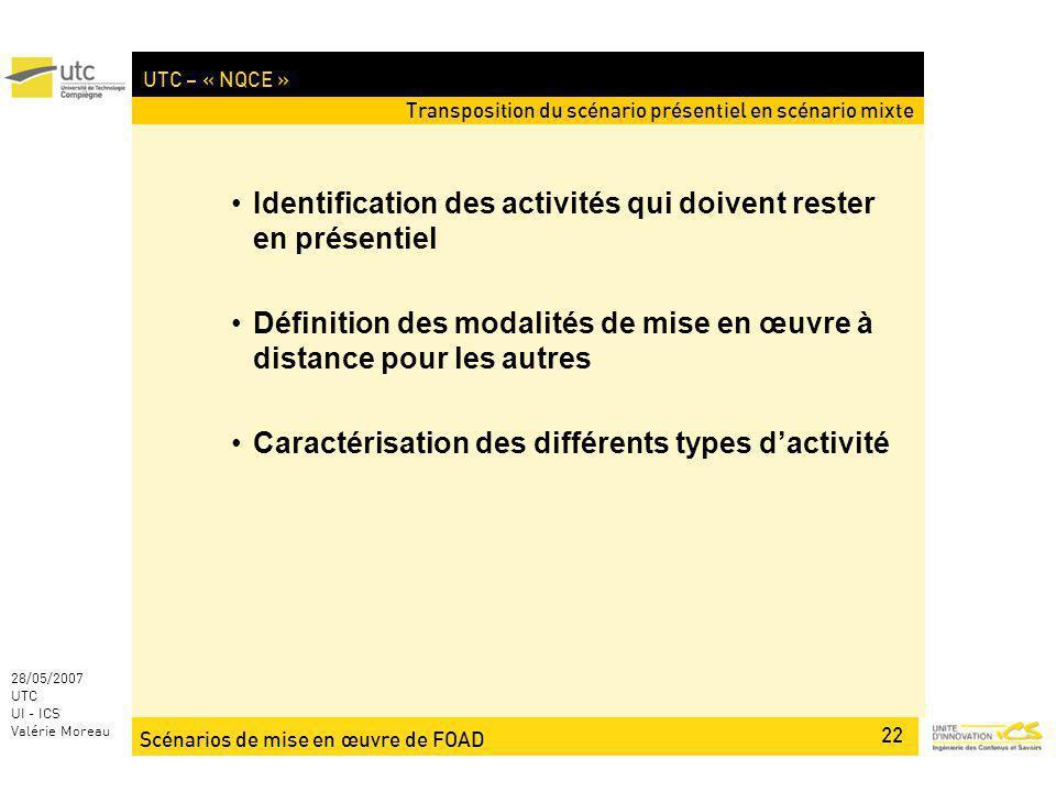 Scénarios de mise en œuvre de FOAD 22 28/05/2007 UTC UI - ICS Valérie Moreau UTC – « NQCE » Identification des activités qui doivent rester en présent