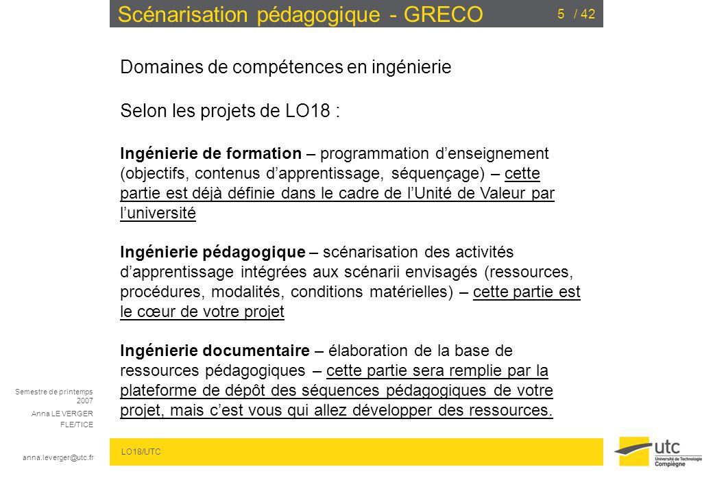 Semestre de printemps 2007 Anna LE VERGER FLE/TICE anna.leverger@utc.fr LO18/UTC / 4226 Scénarisation pédagogique - GRECO ACCOMPAGNER LES ETUDIANTS : Scénario 2 : Ouvrir un espace de discussion pour les apprenants M.