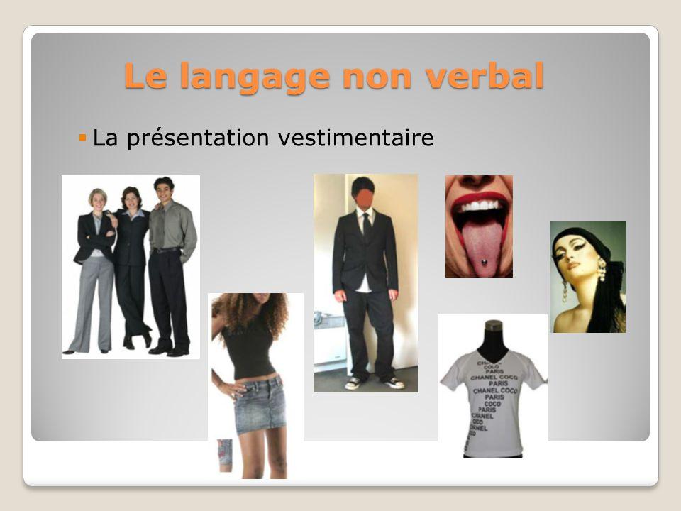 Le langage non verbal La présentation vestimentaire