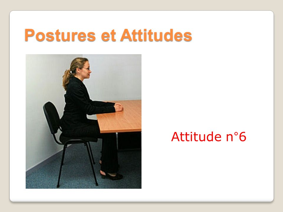Postures et Attitudes Attitude n°6