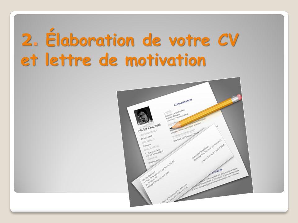 2. Élaboration de votre CV et lettre de motivation