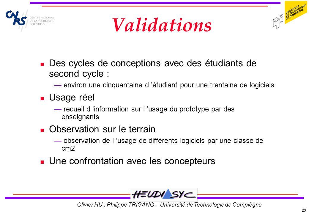 23 Olivier HU ; Philippe TRIGANO - Université de Technologie de Compiègne Validations Des cycles de conceptions avec des étudiants de second cycle : e