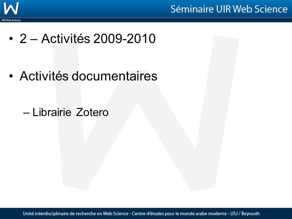 2 – Activités 2009-2010 Activités documentaires –Librairie Zotero