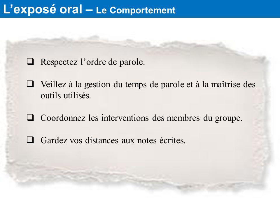 Lexposé oral – Le Comportement Respectez lordre de parole.