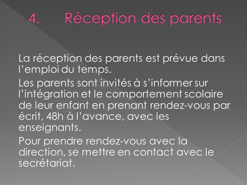 La réception des parents est prévue dans lemploi du temps. Les parents sont invités à sinformer sur lintégration et le comportement scolaire de leur e