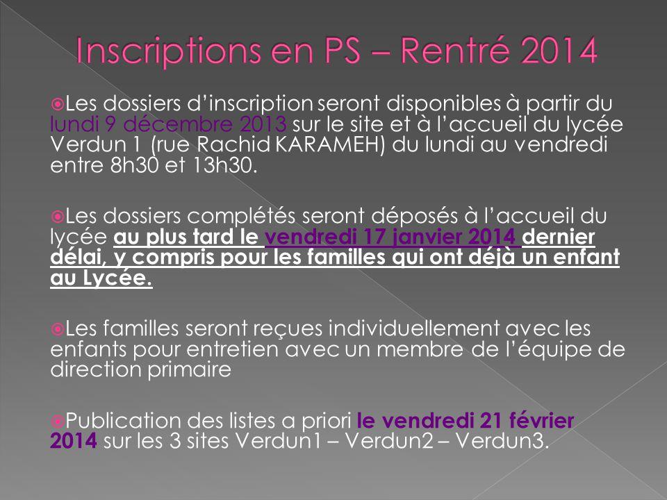Les dossiers dinscription seront disponibles à partir du lundi 9 décembre 2013 sur le site et à laccueil du lycée Verdun 1 (rue Rachid KARAMEH) du lun
