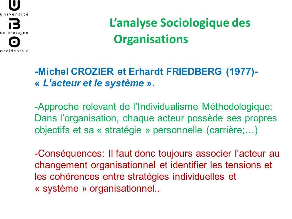 Lanalyse Sociologique des Organisations -Michel CROZIER et Erhardt FRIEDBERG (1977)- « Lacteur et le système ».