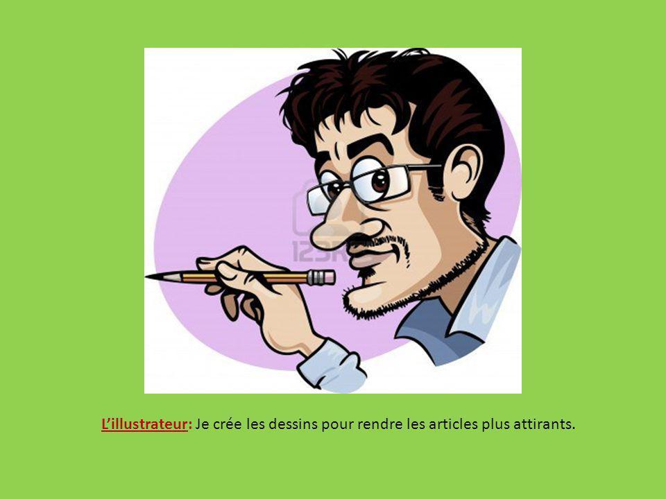Lillustrateur: Je crée les dessins pour rendre les articles plus attirants.