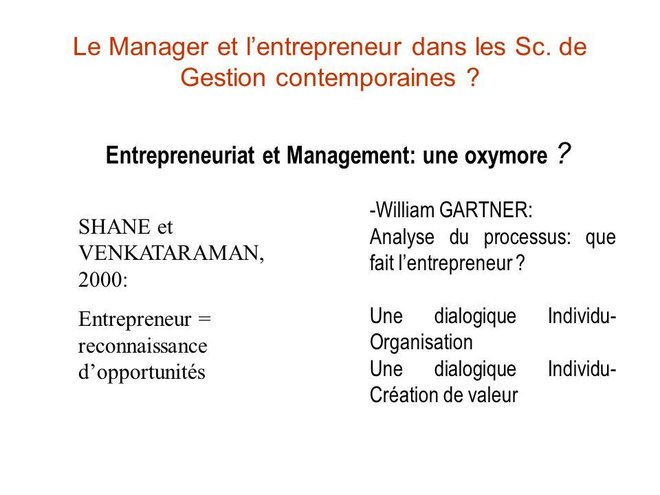 Le Manager et lentrepreneur dans les Sc. de Gestion contemporaines ? Entrepreneuriat et Management: une oxymore ? SHANE et VENKATARAMAN, 2000: Entrepr