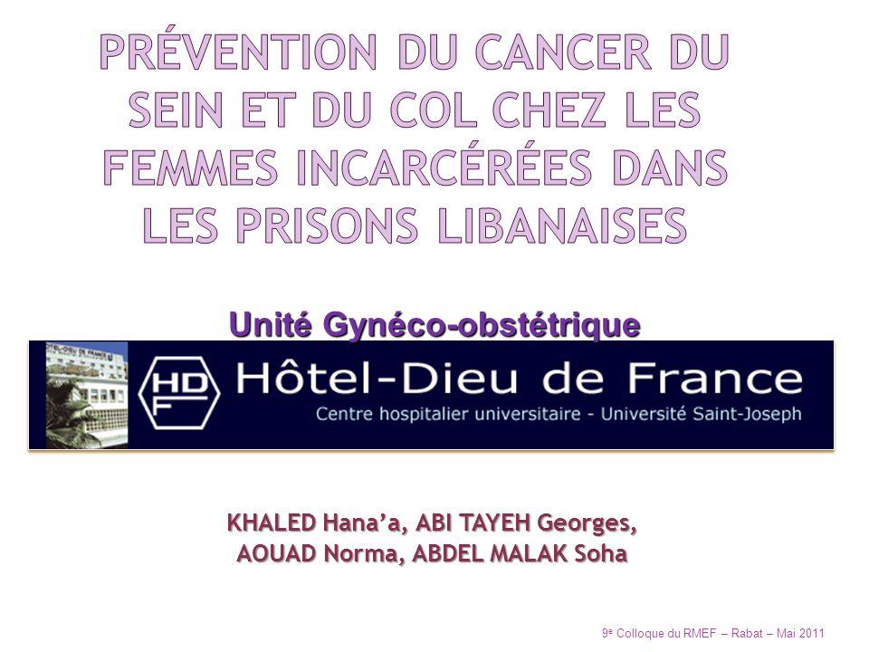 KHALED Hanaa, ABI TAYEH Georges, AOUAD Norma, ABDEL MALAK Soha 9 e Colloque du RMEF – Rabat – Mai 2011 Unité Gynéco-obstétrique