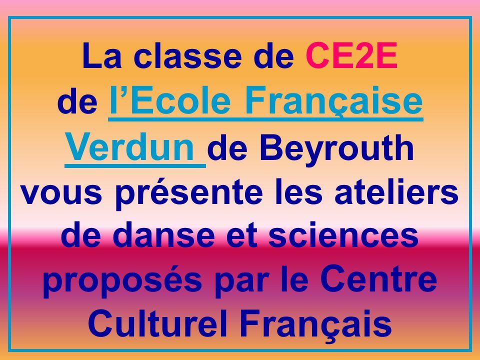 La classe de CE2E de lEcole Française Verdun de Beyrouth vous présente les ateliers de danse et sciences proposés par le Centre Culturel Français