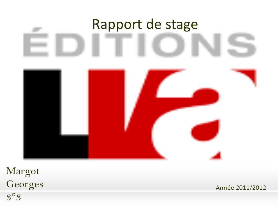 Margot Georges 3°3 Année 2011/2012 Rapport de stage