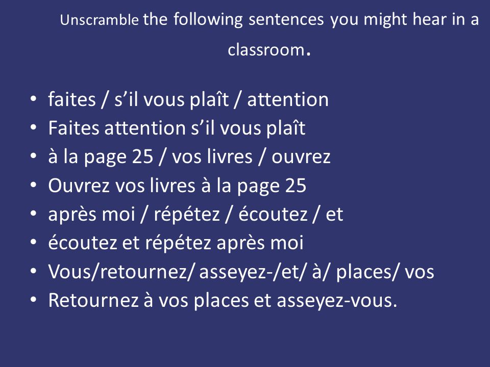 Unscramble the following sentences you might hear in a classroom.