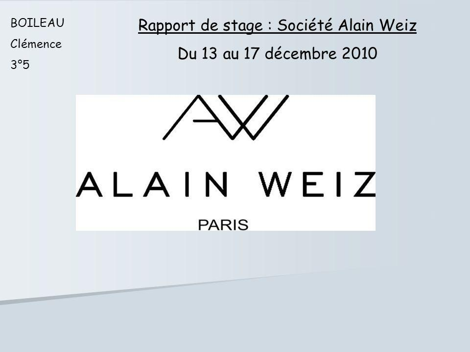 BOILEAU Clémence 3°5 Rapport de stage : Société Alain Weiz Du 13 au 17 décembre 2010