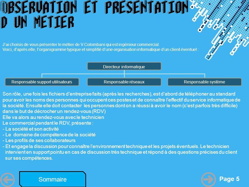 Powerpoint Templates Page 5 Sommaire Jai choisis de vous présenter le métier de V.Colombani qui est ingénieur commercial. Voici, daprès elle, lorganig
