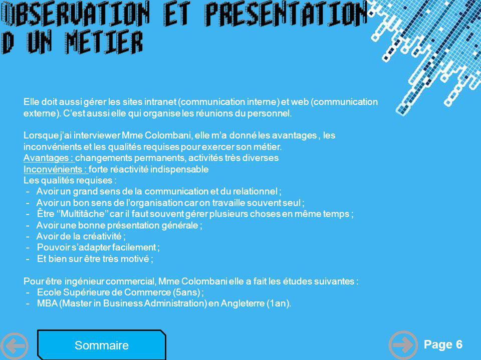 Powerpoint Templates Page 6 Sommaire Elle doit aussi gérer les sites intranet (communication interne) et web (communication externe). Cest aussi elle
