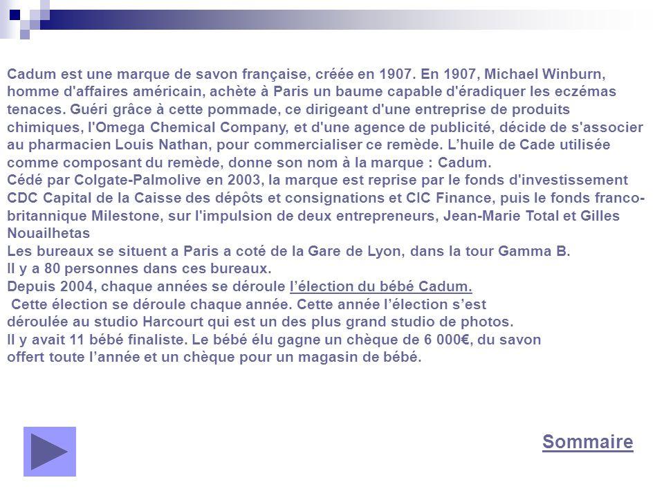 Sommaire Cadum est une marque de savon française, créée en 1907. En 1907, Michael Winburn, homme d'affaires américain, achète à Paris un baume capable