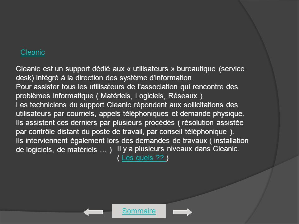 Cleanic Cleanic est un support dédié aux « utilisateurs » bureautique (service desk) intégré à la direction des système dinformation. Pour assister to