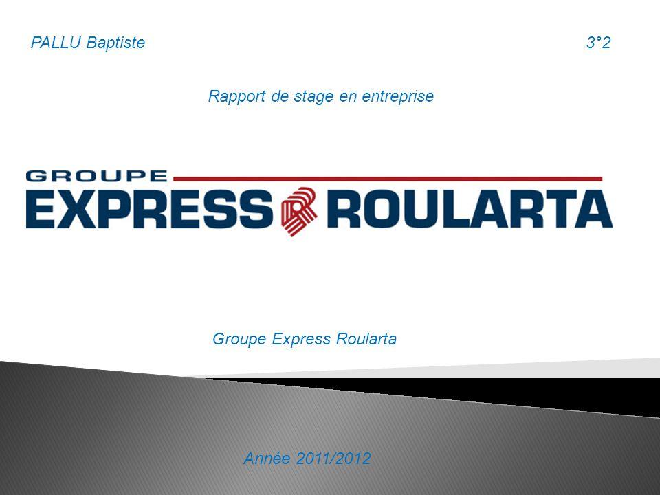 PALLUBaptiste PALLU Baptiste3°2 Rapport de stage en entreprise Année 2011/2012 Groupe Express Roularta